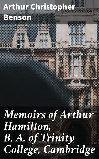 Cover Memoirs of Arthur Hamilton, B. A. of Trinity College, Cambridge