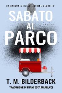 Cover Sabato Al Parco – Un Racconto Della Justice Security
