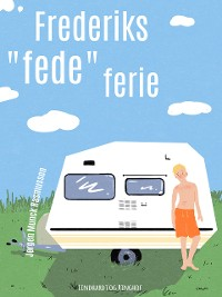 "Cover Frederiks ""fede"" ferie"