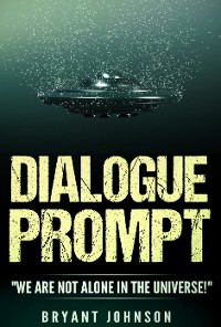 Cover Dialogue Prompt:We Are Not Alone In The Universe!