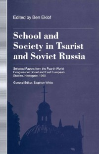 Cover School and Society in Tsarist and Soviet Russia