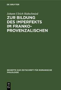 Cover Zur Bildung des Imperfekts im Frankoprovenzalischen