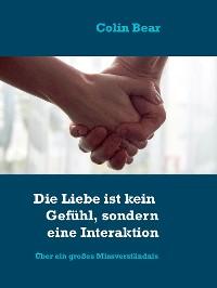 Cover Die Liebe ist kein Gefühl, sondern eine Interaktion