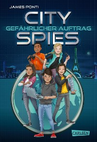 Cover City Spies 1: Gefährlicher Auftrag