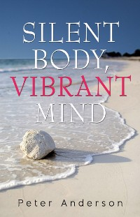 Cover Silent Body, Vibrant Mind