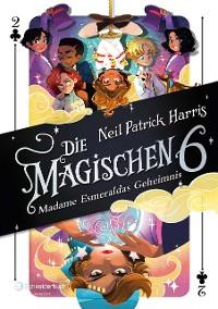 Cover Die Magischen Sechs - Madame Esmeraldas Geheimnis