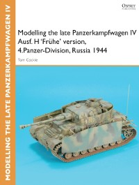 Cover Modelling the late Panzerkampfwagen IV Ausf. H 'Fr he' version, 4.Panzer-Division, Russia 1944