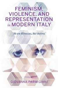 Cover Feminism, Violence, and Representation in Modern Italy