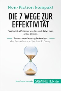Cover Die 7 Wege zur Effektivität. Zusammenfassung & Analyse des Bestsellers von Stephen R. Covey