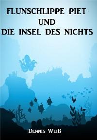 Cover Flunschlippe- Piet und die Insel des Nichts