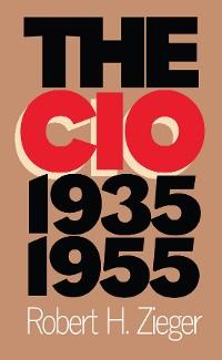 Cover The CIO, 1935-1955