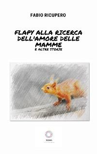 Cover Flapy alla ricerca dell'amore delle mamme