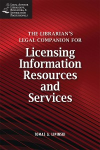 Cover The Librarian's Legal Companion for Licensing Information Resources and Services
