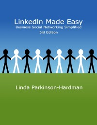 Cover LinkedIn Made Easy: Business Social Networking Simplified