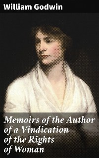 Cover Memoirs of the Author of a Vindication of the Rights of Woman