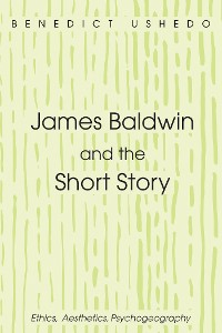 Cover James Baldwin and the Short Story
