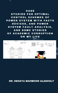 Cover Case Studies for Optimal Control Schemes of Power System with FACTS Devices and Power Fault Analysis