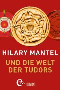 Cover Hilary Mantel und die Welt der Tudors