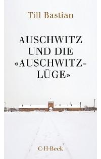 Cover Auschwitz und die 'Auschwitz-Lüge'