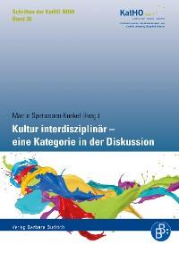 Cover Kultur interdisziplinär - eine Kategorie in der Diskussion