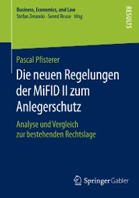 Cover Die neuen Regelungen der MiFID II zum Anlegerschutz