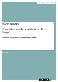 Cover Personalität und Lebensschutz bei Peter Singer