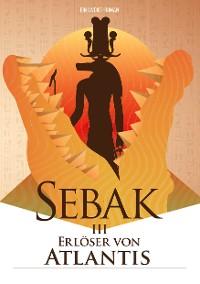 Cover Sebak III - Erlöser von Atlantis