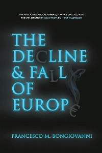 Cover The Decline and Fall of Europe