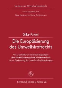 Cover Die Europäisierung des Umweltstrafrechts