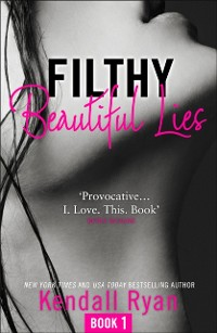 Cover Filthy Beautiful Lies (Filthy Beautiful Series, Book 1)