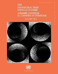Cover International Trade Statistics Yearbook 2003, Volume I & II/Annuaire Statistique du Commerce International 2003