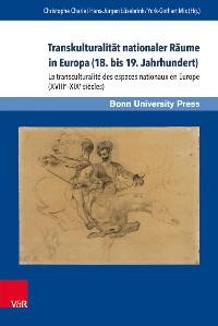 Cover Transkulturalität nationaler Räume in Europa (18. bis 19. Jahrhundert). Übersetzungen, Kulturtransfer und Vermittlungsinstanzen