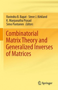 Cover Combinatorial Matrix Theory and Generalized Inverses of Matrices