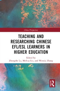 Cover Teaching and Researching Chinese EFL/ESL Learners in Higher Education