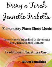 Cover Bring a Torch Jeanette Isabella Elementary Piano Sheet Music