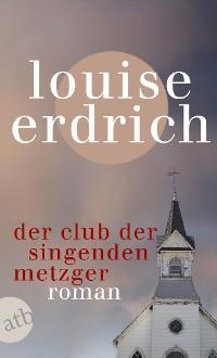 Cover Der Club der singenden Metzger