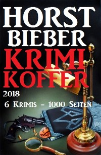 Cover Horst Bieber Krimi Koffer 2018 - 6 Krimis - 1000 Seiten