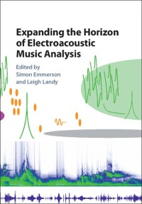 Cover Expanding the Horizon of Electroacoustic Music Analysis