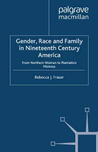 Cover Gender, Race and Family in Nineteenth Century America