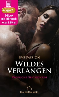 Cover Wildes Verlangen | 12 Erotische Geschichten