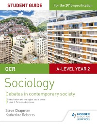 Cover OCR A Level Sociology Student Guide 3: Debates: Globalisation and the digital social world; Crime and deviance
