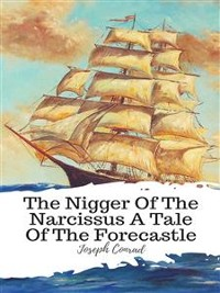 Cover The Nigger Of The Narcissus A Tale Of The Forecastle