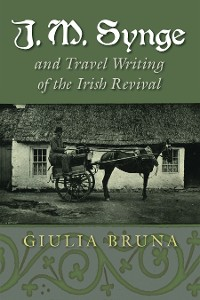 Cover J. M. Synge and Travel Writing of the Irish Revival