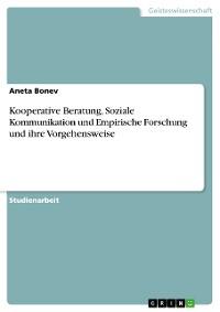 Cover Kooperative Beratung, Soziale Kommunikation und Empirische Forschung und ihre Vorgehensweise