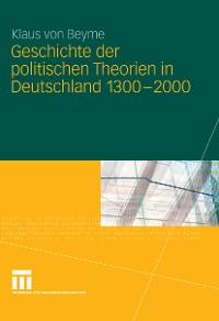 Cover Geschichte der politischen Theorien in Deutschland 1300-2000