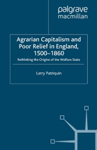 Cover Agrarian Capitalism and Poor Relief in England, 1500-1860