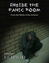 Cover Inside the Panic Room: From the Minds of the Anxious
