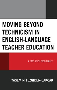 Cover Moving beyond Technicism in English-Language Teacher Education