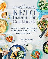 Cover The Family-Friendly Keto Instant Pot Cookbook