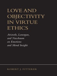 Cover Love and Objectivity in Virtue Ethics
